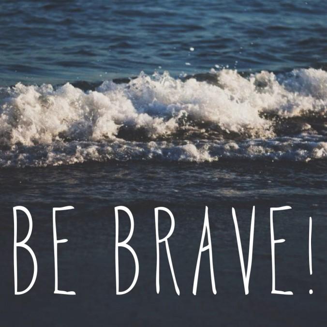 Be-Brave-1024x1024